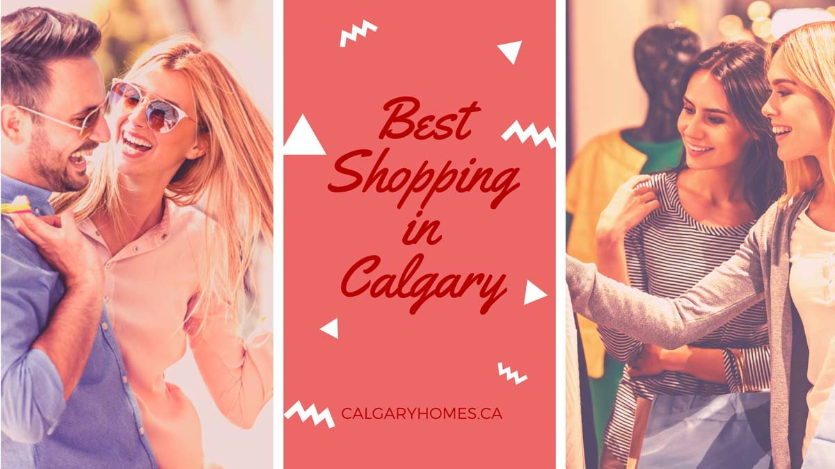 Where are the Best Places to Go Shopping in Calgary?