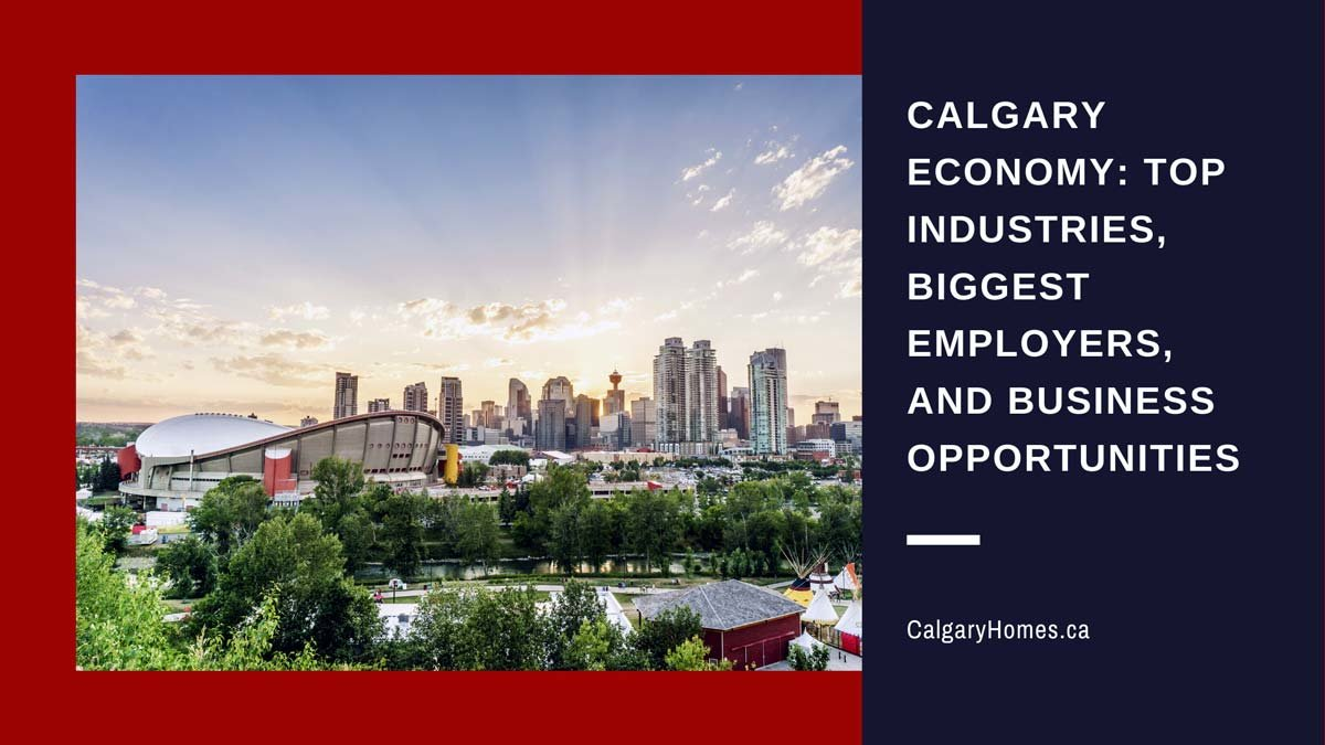 Calgary Economy, Top Industries, Biggest Employers, & Business Opportunities