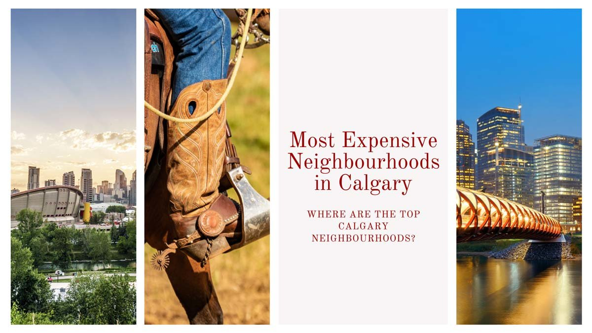 Where are the Most Expensive Neighbourhoods in Calgary?