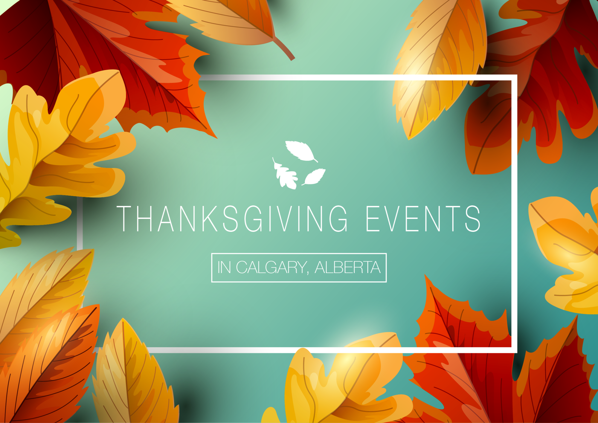Thanksgiving Holiday Celebrations in Calgary